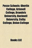 Posse Schools: Oberlin College, Grinnell College, Brandeis University, Bucknell University, Colby College, Union College