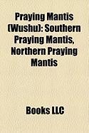 Praying Mantis (Wushu): Southern Praying Mantis, Northern Praying Mantis