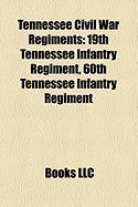 Tennessee Civil War Regiments: 19th Tennessee Infantry Regiment, 60th Tennessee Infantry Regiment