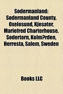 Sodermanland: Sodermanland County, Oxelosund, Kjesater, Mariefred Charterhouse, Sodertorn, Kolmarden, Herresta, Salem, Sweden