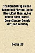 Tcu Horned Frogs Men's Basketball Players: Jamie Dixon, Kurt Thomas, Lee Nailon, Scott Brooks, Corey Santee, Dennis Nutt, Goo Kennedy