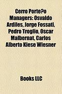 Cerro Porteno Managers: Osvaldo Ardiles, Jorge Fossati, Pedro Troglio, Oscar Malbernat, Carlos Alberto Kiese Wiesner