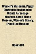 Women's Museums: Peggy Guggenheim Collection, Bronte Parsonage Museum, Karen Blixen Museum, Women's Library, Erland Lee Museum