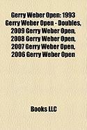 Gerry Weber Open: 1993 Gerry Weber Open - Doubles, 2009 Gerry Weber Open, 2008 Gerry Weber Open, 2007 Gerry Weber Open, 2006 Gerry Weber