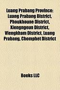 Luang Prabang Province: Luang Prabang District, Phoukhoune District, Xiengngeun District, Viengkham District, Luang Prabang, Chomphet District