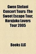 Gwen Stefani Concert Tours: The Sweet Escape Tour, Harajuku Lovers Tour 2005