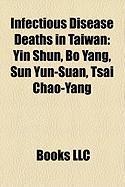 Infectious Disease Deaths in Taiwan: Yin Shun, Bo Yang, Sun Yun-Suan, Tsai Chao-Yang