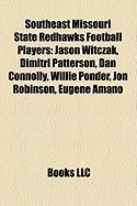 Southeast Missouri State Redhawks Football Players: Jason Witczak, Dimitri Patterson, Dan Connolly, Willie Ponder, Jon Robinson, Eugene Amano