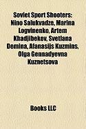 Soviet Sport Shooters: Nino Salukvadze, Marina Logvinenko, Artem Khadjibekov, Svetlana Demina, Afanasijs Kuzmins, Olga Gennadyevna Kuznetsova