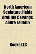 North American Sculpture: Haida Argillite Carvings, Andr Fauteux