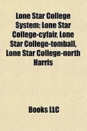 Lone Star College System: Lone Star College-Cyfair, Lone Star College-Tomball, Lone Star College-North Harris
