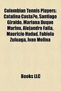 Colombian Tennis Players: Catalina Casta O, Santiago Giraldo, Mariana Duque Marino, Alejandro Falla, Mauricio Hadad, Fabiola Zuluaga, IV N Molin