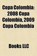Copa Colombia: 2008 Copa Colombia, 2009 Copa Colombia