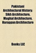 Pakistani Architectural History: Sikh Architecture, Mughal Architecture, Harappan Architecture