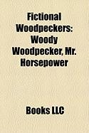 Fictional Woodpeckers: Woody Woodpecker, Mr. Horsepower