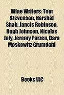 Wine Writers: Tom Stevenson, Harshal Shah, Jancis Robinson, Hugh Johnson, Nicolas Joly, Jeremy Parzen, Dara Moskowitz Grumdahl