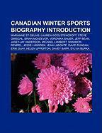 Canadian Winter Sports Biography Introduction: Marianne St-Gelais, Lauren Woolstencroft, Steve Omischl, Brian McKeever, Veronika Bauer