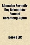 Ghanaian Seventh-Day Adventists: Samuel Koranteng-Pipim