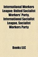 International Workers League: United Socialist Workers' Party, International Socialist League, Socialist Workers Party