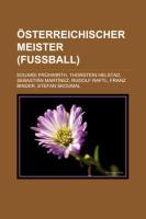 Sterreichischer Meister (Fu Ball): Eduard Fr Hwirth, Thorstein Helstad, Sebasti N Mart Nez, Rudolf Raftl, Franz Binder, Stefan Skoumal
