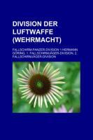 Division Der Luftwaffe (Wehrmacht): Fallschirm-Panzer-Division 1 Hermann Goring, 1. Fallschirmjager-Division, 2. Fallschirmjager-Division
