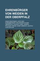 Ehrenbürger Von Weiden in Der Oberpfalz