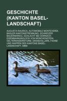 Geschichte (Kanton Basel-Landschaft): Augusta Raurica, Automobile Monteverdi, Basler Kantonstrennung, Schweizer Bauernkrieg