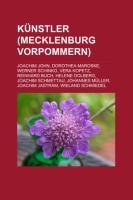 Kunstler (Mecklenburg-Vorpommern): Joachim John, Dorothea Maroske, Werner Schinko, Vera Kopetz, Reinhard Buch, Helene Dolberg