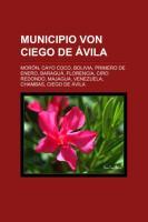 Municipio Von Ciego de Avila: Moron, Cayo Coco, Bolivia, Primero de Enero, Baragua, Florencia, Ciro Redondo, Majagua, Venezuela, Chambas