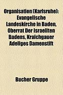 Organisation (Karlsruhe): Evangelische Landeskirche in Baden, Oberrat Der Israeliten Badens, Kraichgauer Adeliges Damenstift