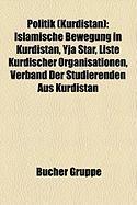 Politik (Kurdistan): Islamische Bewegung in Kurdistan, Yja Star, Liste Kurdischer Organisationen, Verband Der Studierenden Aus Kurdistan
