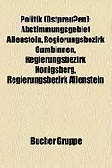 Politik (Ostpreuen): Abstimmungsgebiet Allenstein, Regierungsbezirk Gumbinnen, Regierungsbezirk Knigsberg, Regierungsbezirk Allenstein