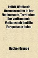 Politik (Vatikan): Homosexualitt in Der Vatikanstadt, Territorium Der Vatikanstadt, Vatikanstadt Und Die Europische Union