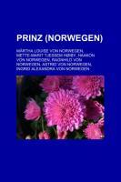Prinz (Norwegen): Märtha Louise Von Norwegen, Mette-Marit Tjessem Høiby, Haakon Von Norwegen, Ragnhild Von Norwegen, Astrid Von Norwegen (German Edition)
