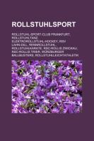 Rollstuhlsport: Rollstuhl-Sport-Club Frankfurt, Rollstuhltanz, Elektrorollstuhl-Hockey, RSV Lahn-Dill, Rennrollstuhl, Rollstuhlkarate