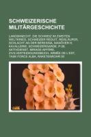 Schweizerische Militargeschichte: Landsknecht, Die Schweiz Im Zweiten Weltkrieg, Schweizer Reduit, Reislaufer, Schlacht an Der Beresina
