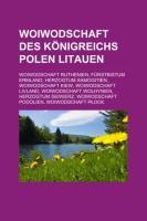 Woiwodschaft Des Konigreichs Polen-Litauen: Woiwodschaft Ruthenien, Furstbistum Ermland, Herzogtum Samogitien, Woiwodschaft Kiew