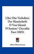 Uber Das Verhaltnis Der Handschrift D Von Girard D'Amiens' Chevalde Fust (1903) - Romermann, Albert
