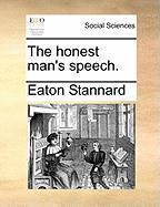 The Honest Man's Speech. - Stannard, Eaton
