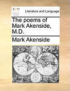 The Poems of Mark Akenside, M.D. - Akenside, Mark