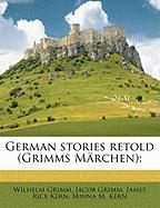 German Stories Retold (grimms Märchen);