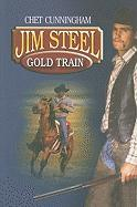 Jim Steel: Gold Train - Cunningham, Chet