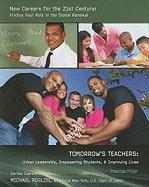 Tomorrow's Teachers: Urban Leadership, Empowering Students, & Improving Lives - Miller, Malinda