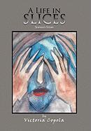 A Life in Slices: Sophia's Story - Copola, Victoria