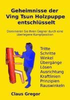 Geheimnisse der Ving Tsun Holzpuppe entschlüsselt (German Edition)