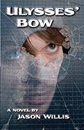 Ulysses' Bow - Willis, Jason
