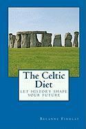 The Celtic Diet - Findlay, Breanne