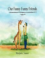 Our Funny Funny Friends - Snater, Marjorie