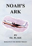 Noah's Ark - Blake, F. E.