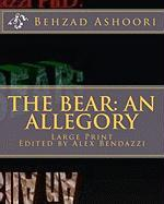 The Bear: An Allegory - Ashoori, Behzad